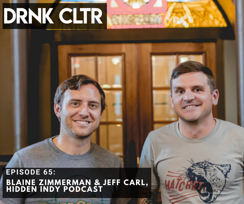 Episode 65: Blaine Zimmerman & Jeff Carl, Hidden Indy Podcast -