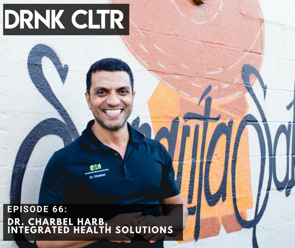 Episode 66: Dr. Charbel Harb, Integrated Health Solutions -