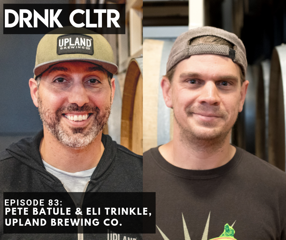 Episode 83: Upland Brewing Co., Pete Batule & Eli Trinkle -