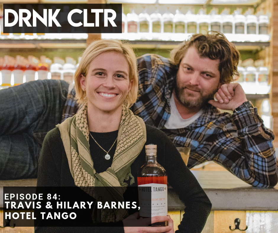 Episode 84: Hotel Tango Artisan Distillery, Travis & Hilary Barnes -