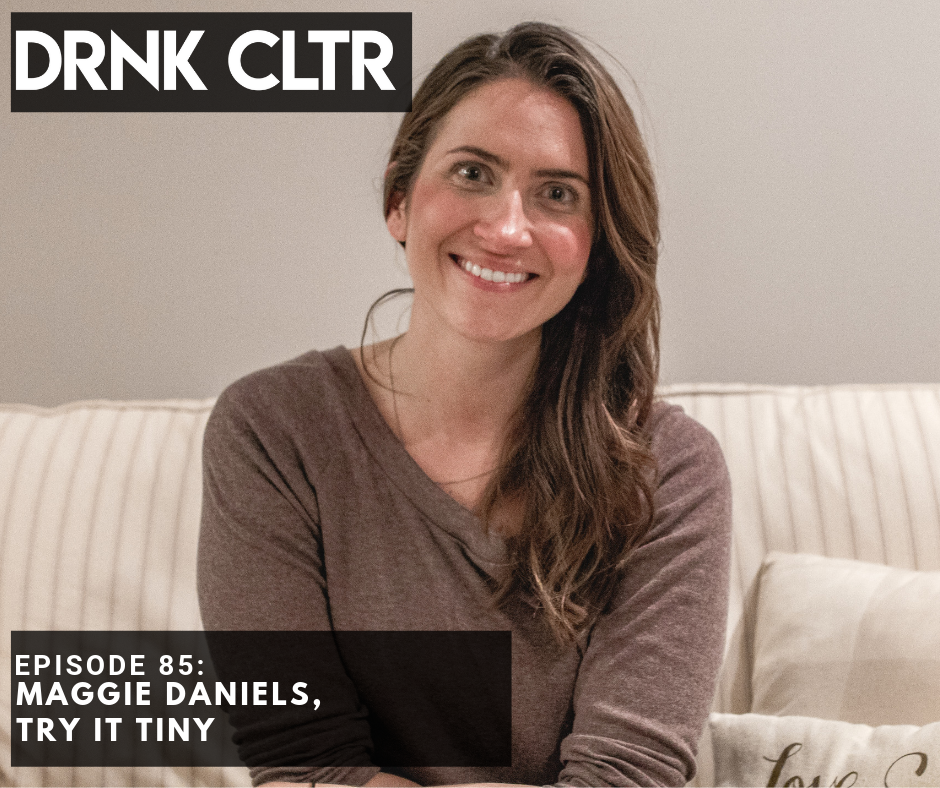 Episode 85: Try It Tiny, Maggie Daniels -