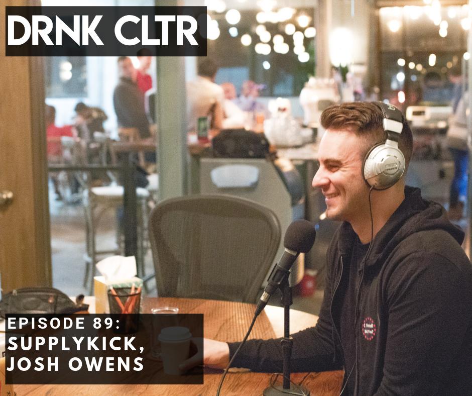 Episode 89: SupplyKick, Josh Owens -