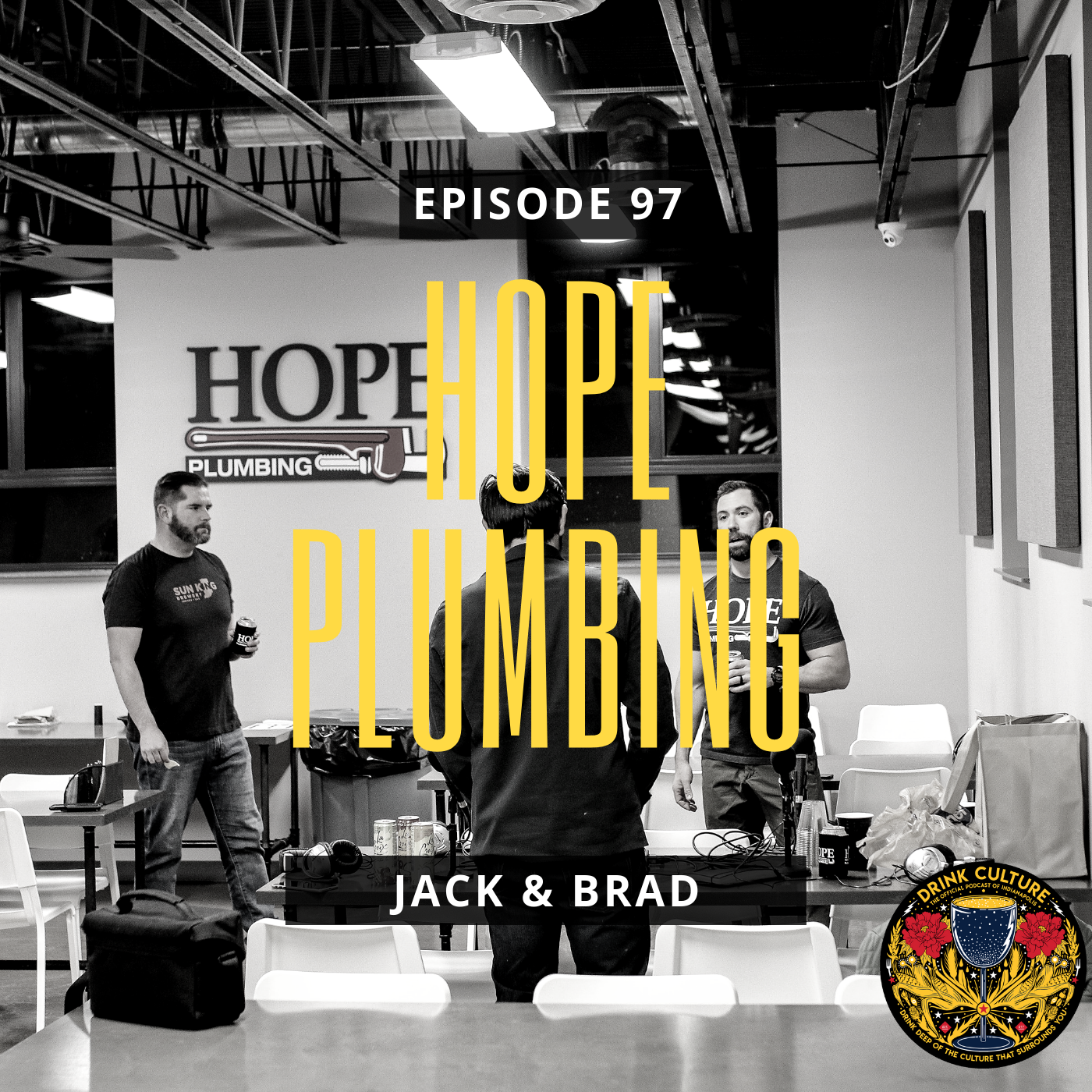 Episode 97: Hope Plumbing, Jack Hope & Brad Persic -