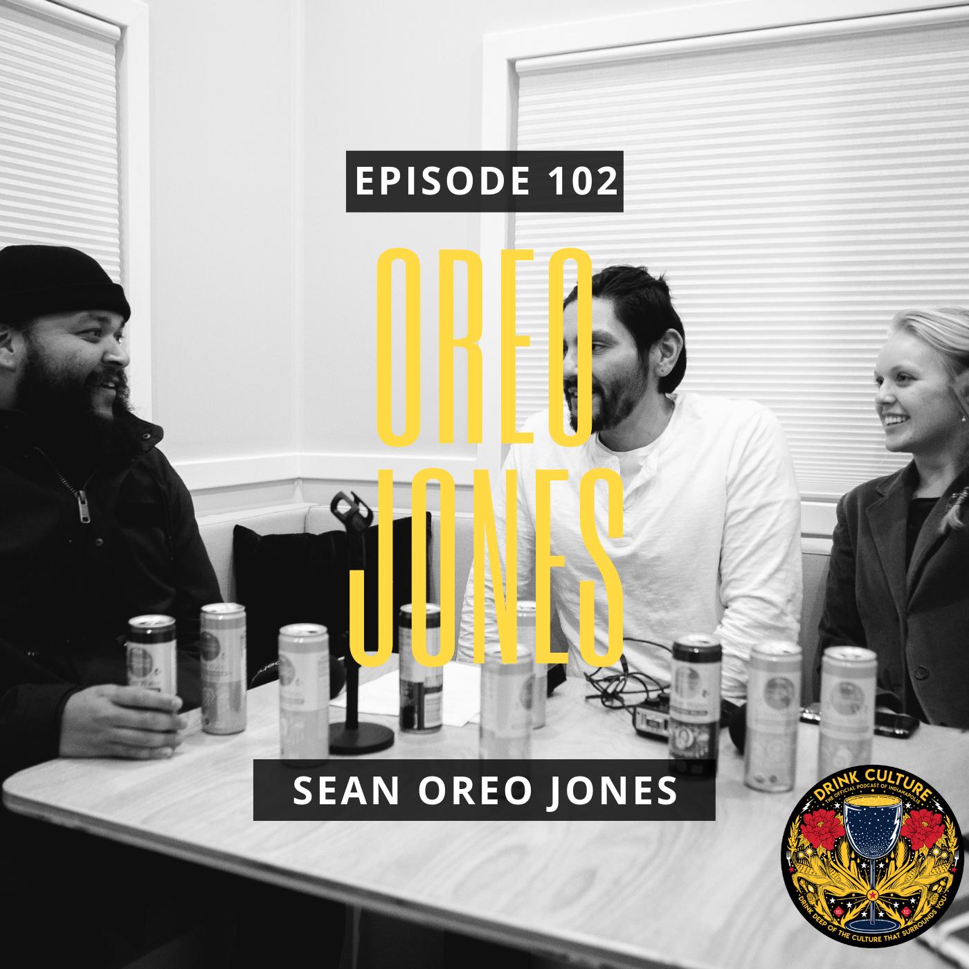 Episode 102: Sean Oreo Jones -