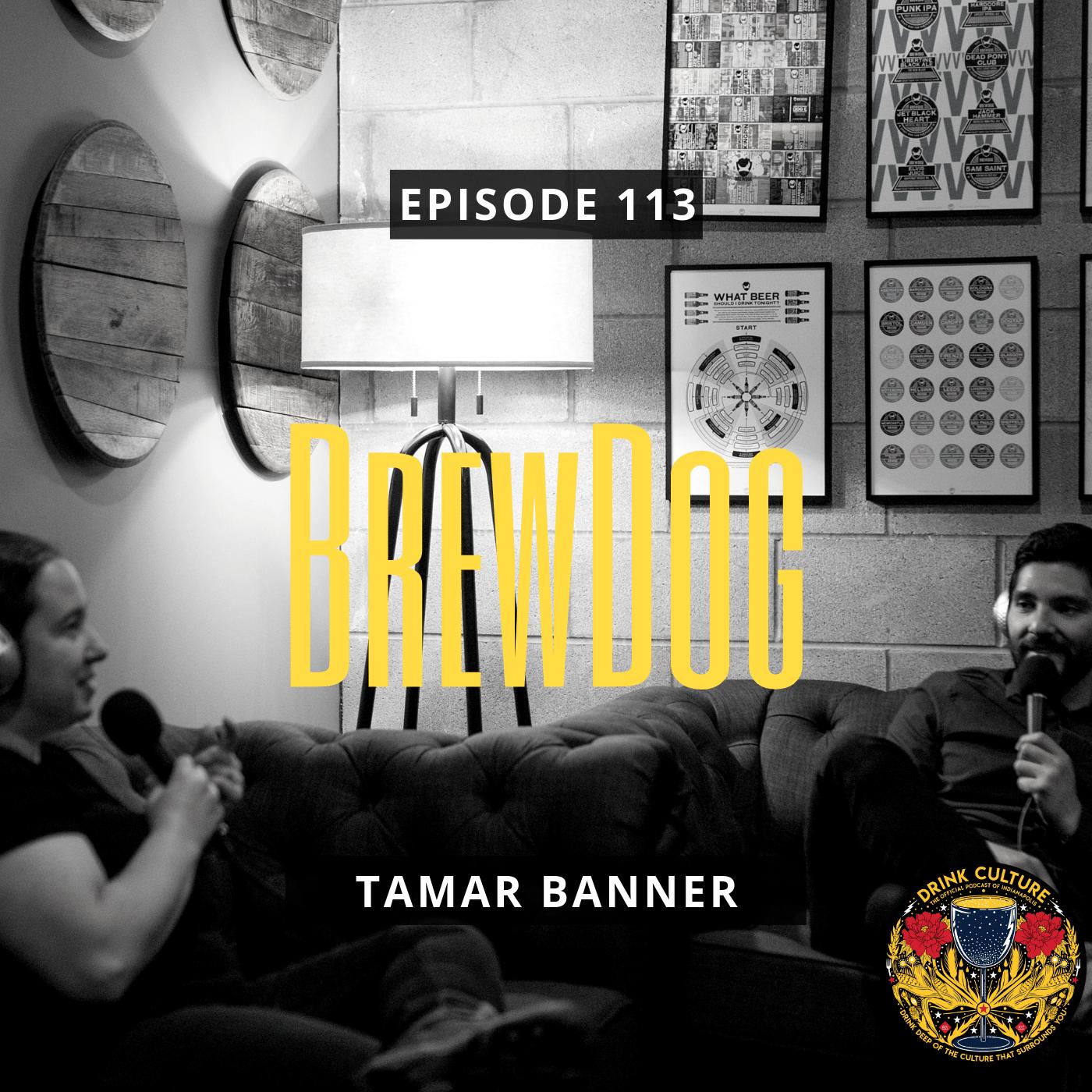Episode 113: BrewDog, Tamar Banner -