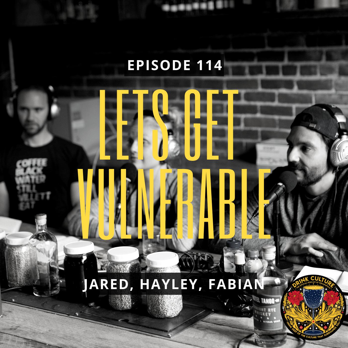 Episode 114: Vulnerability -