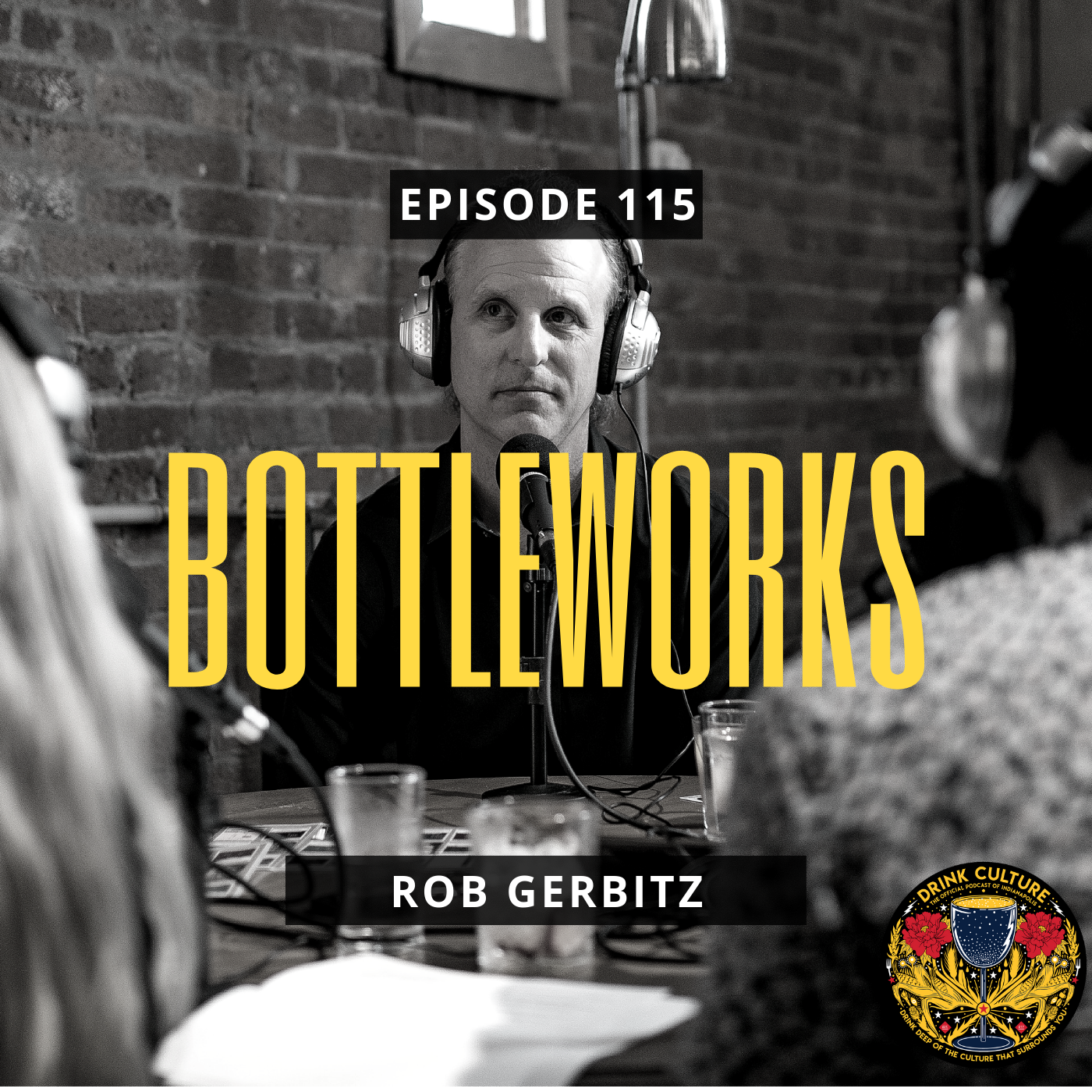 Episode 115: Bottleworks, Rob Gerbitz -