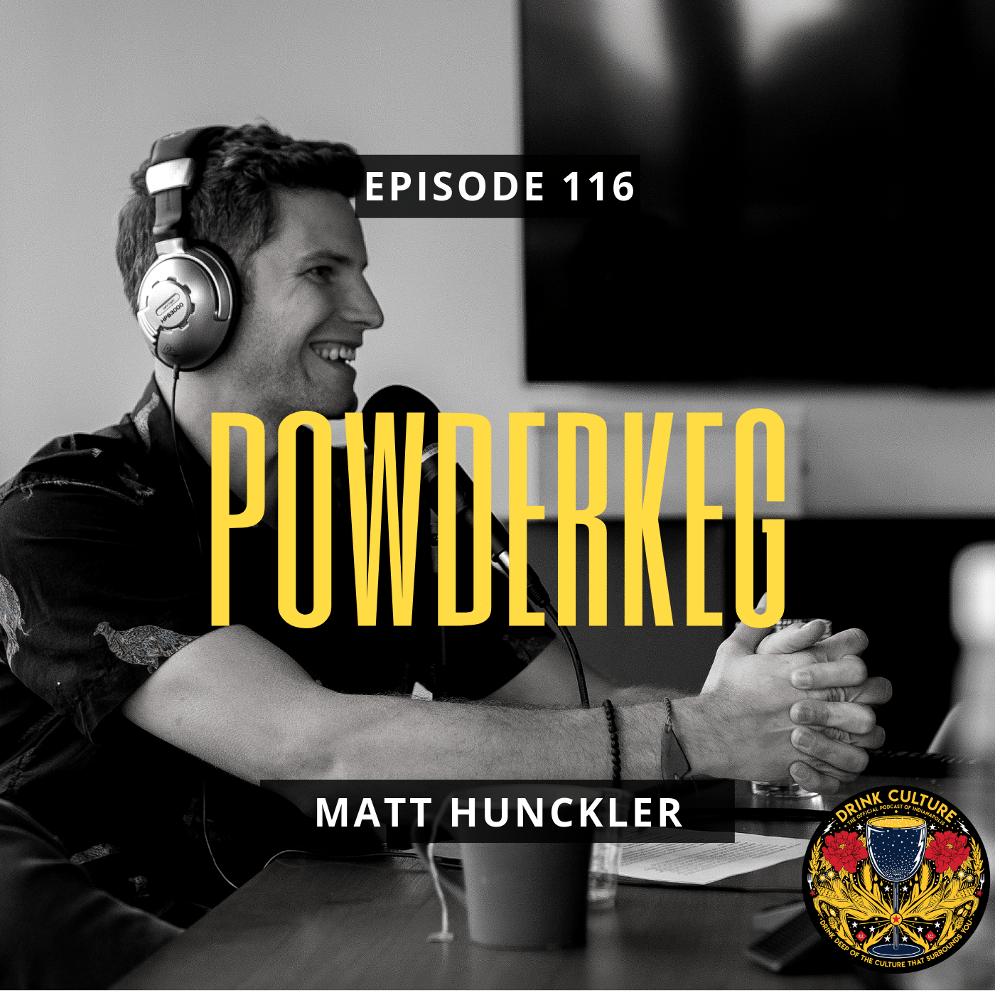 Episode 116: Powderkeg, Matt Hunckler -