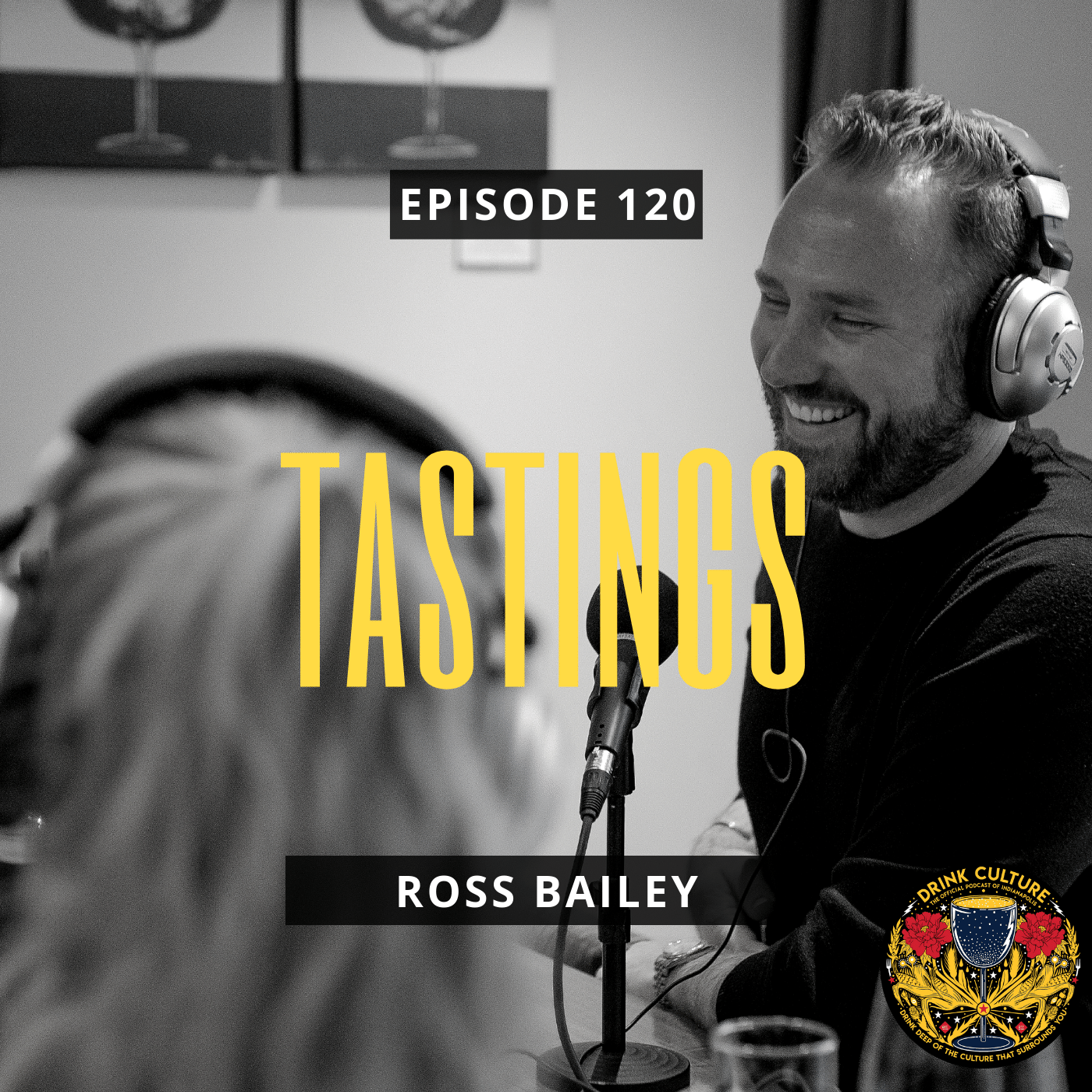 Episode 120: Tastings, Ross Bailey -