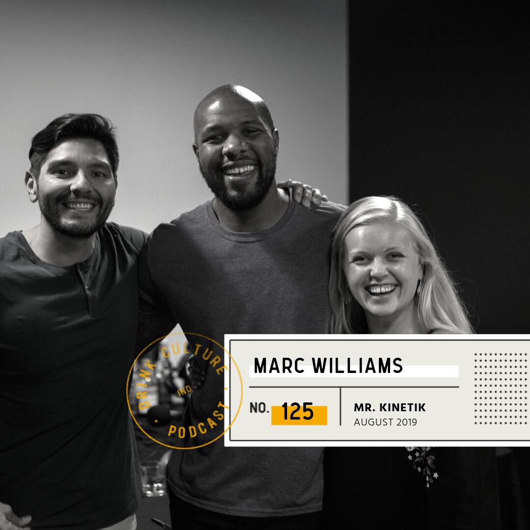Episode 126: Mr. Kinetik, Marc Williams -