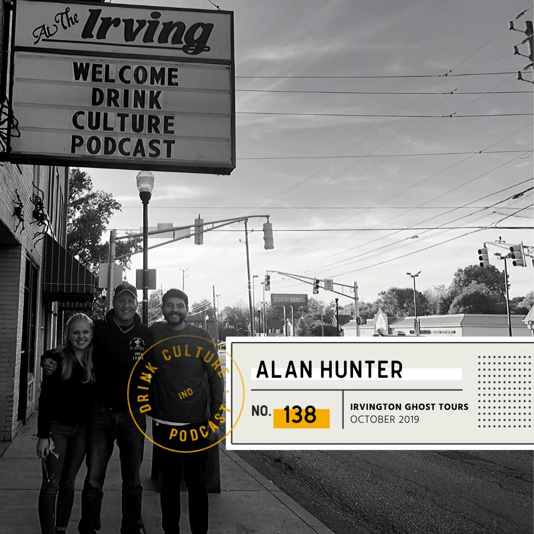 Episode 138: Irvington Ghost Tours, Alan Hunter -