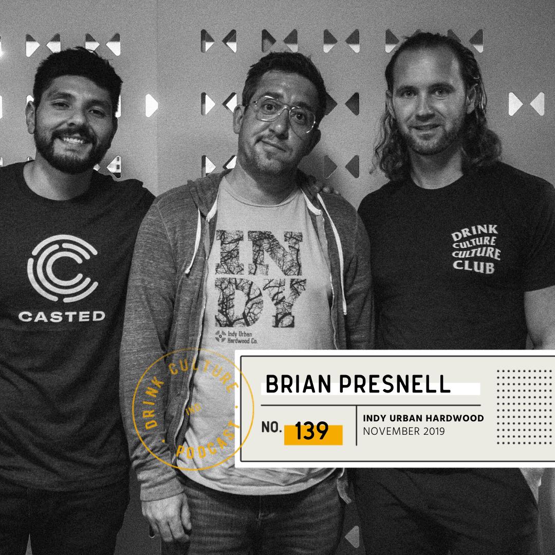 Episode 139: Indy Urban Hardwood, Brian Presnell -