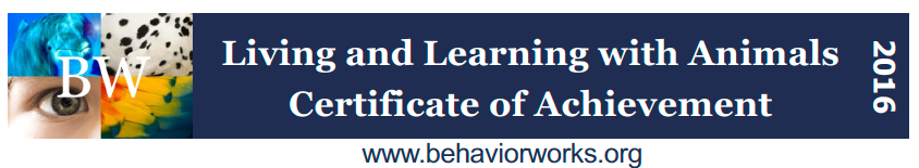 LLA Living and Learning with Animals certified trainer through Susan Friedman and Behavior Works.