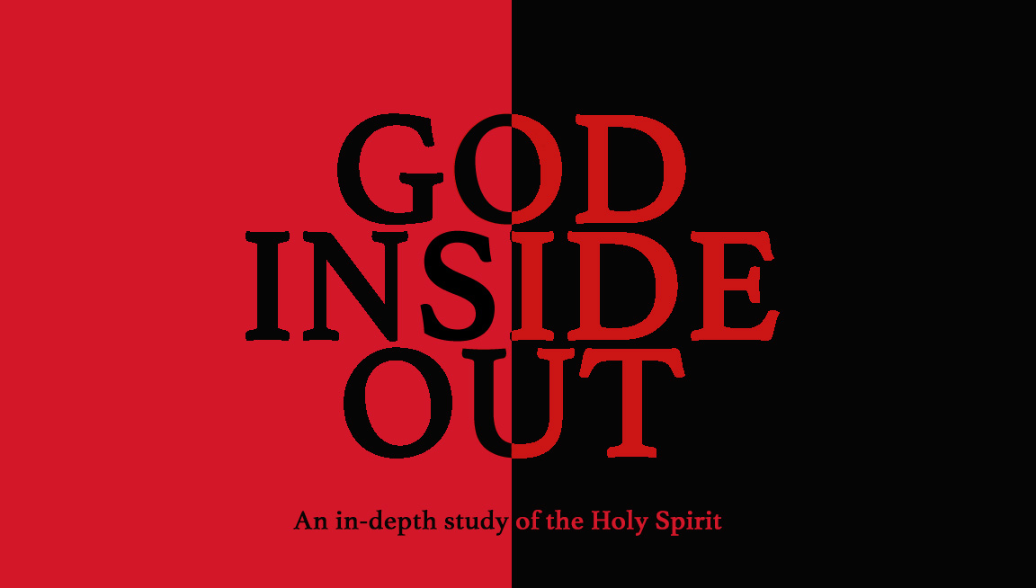 God Inside Out - Who is the Holy Spirit? What does he do? what does he want? what does the bible say about Him?