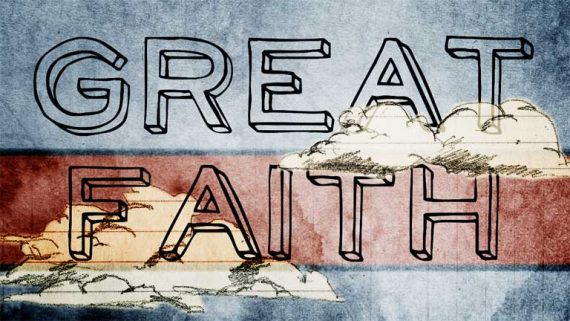 Great-Faith-570x321.jpg