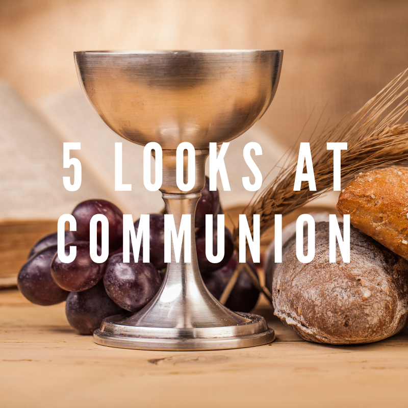 5 Looks At Communion.png