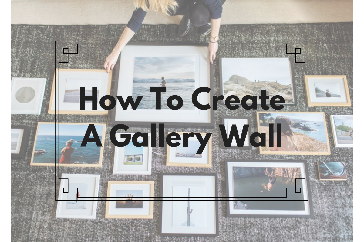 How To Create A Gallery Wall -
