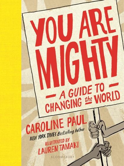 YOU ARE MIGHTY - Caroline Paul and Lauren Tamaki - Hardcover.jpg