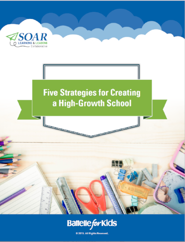 Five Strategies for Creating a High-Growth School    Battelle for Kids White Paper