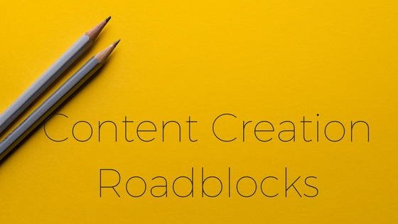 3 content creation roadblocks