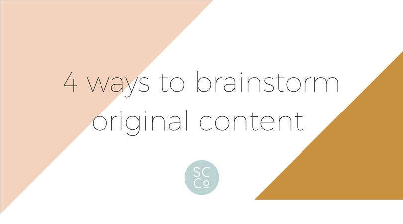 4 ways to brainstorm original content ideas