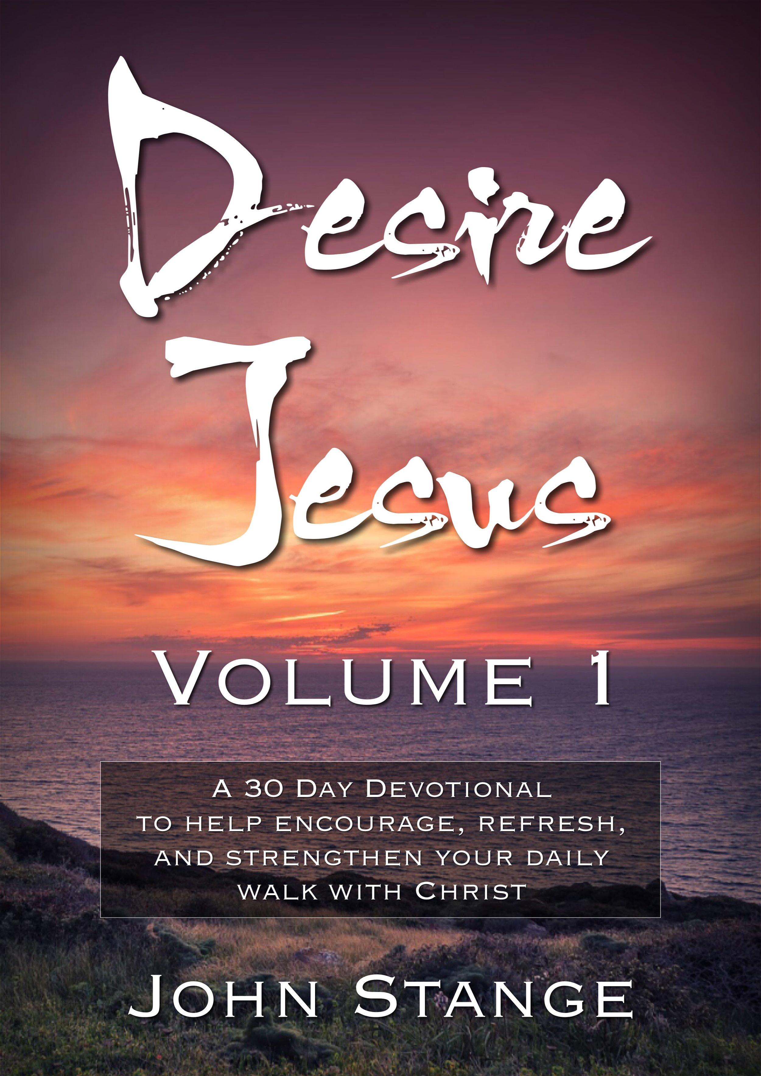 Desire Jesus, Volume 1
