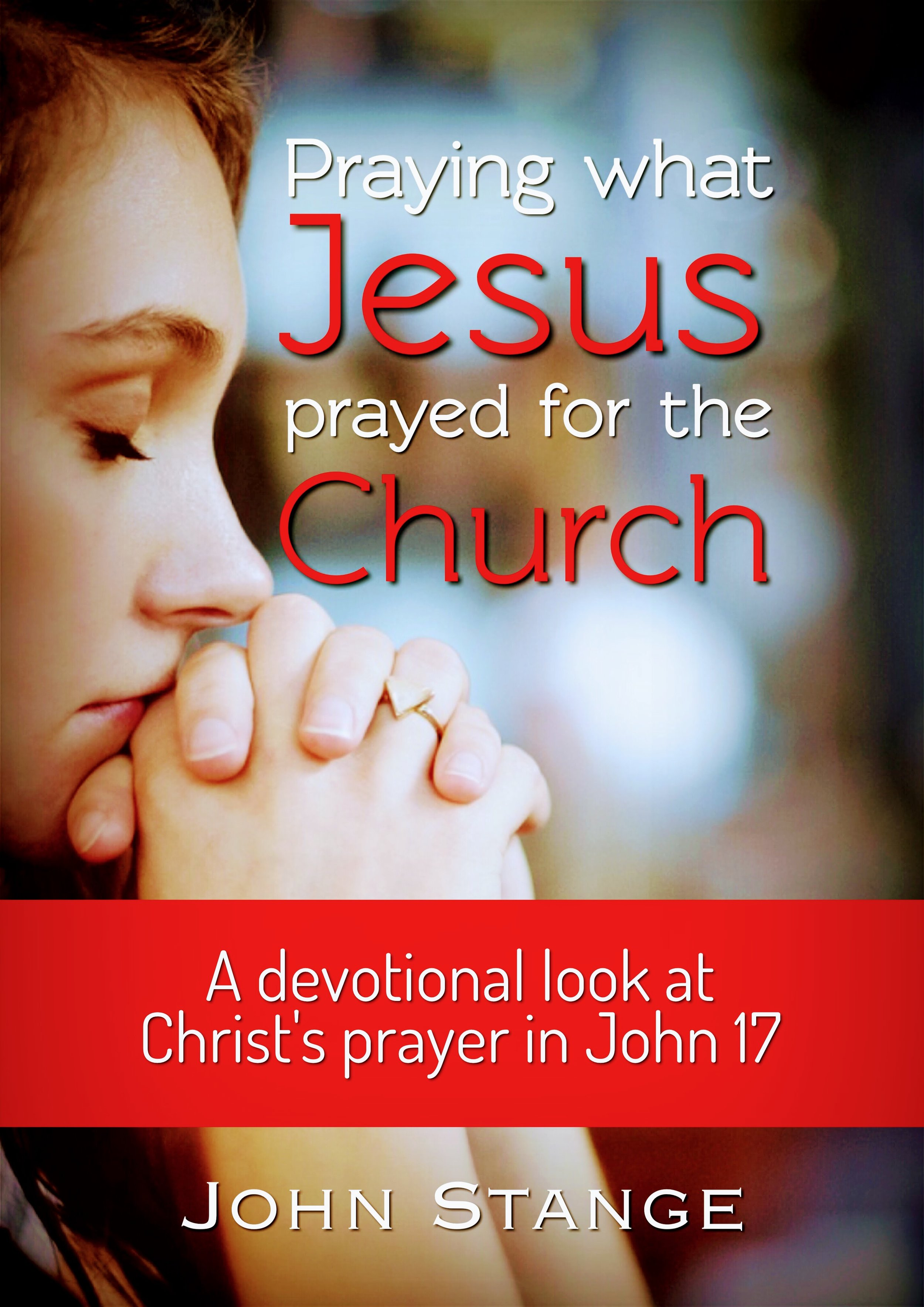 Praying what Jesus Prayed for the Church.JPG