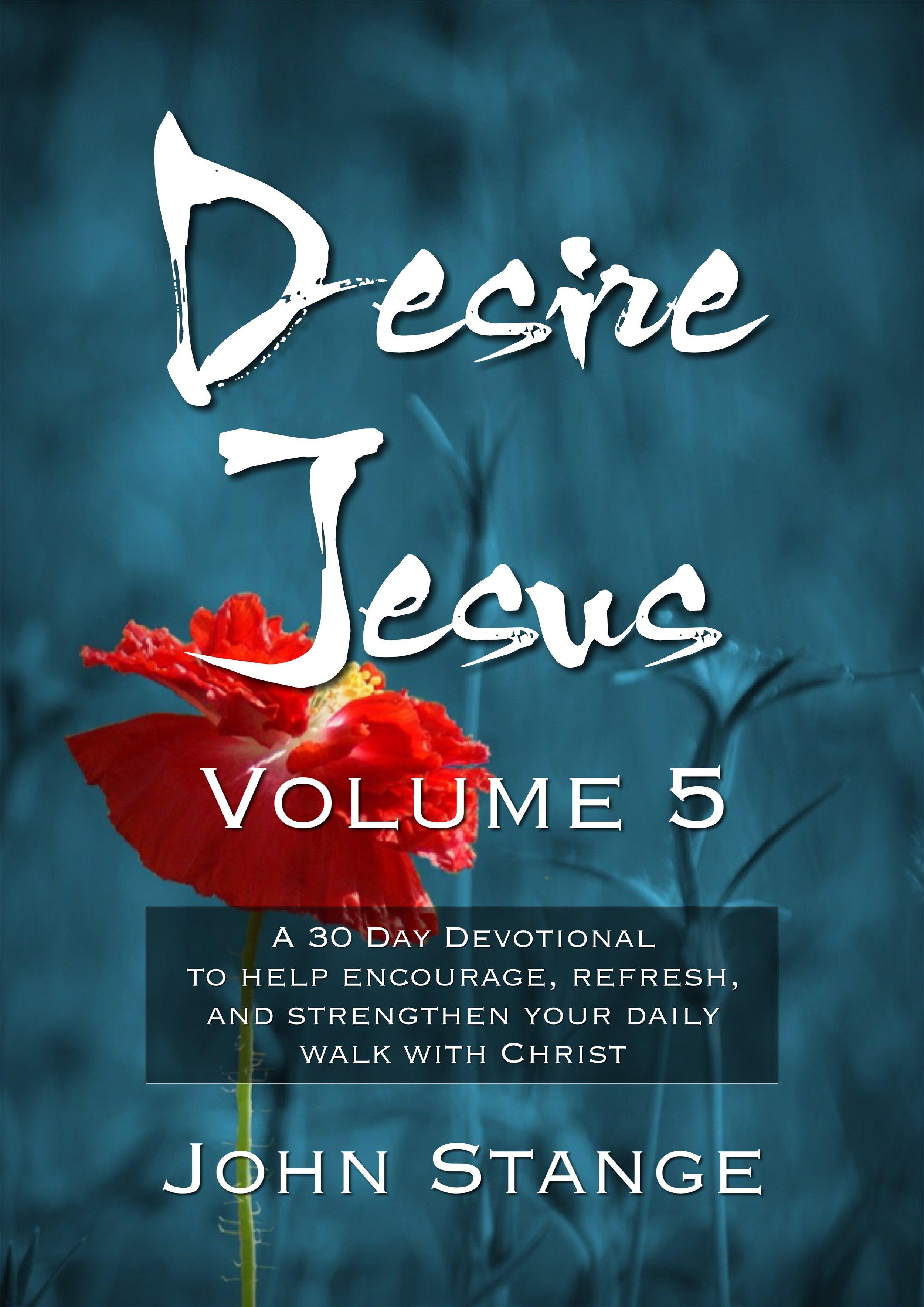 Desire Jesus, Volume 5