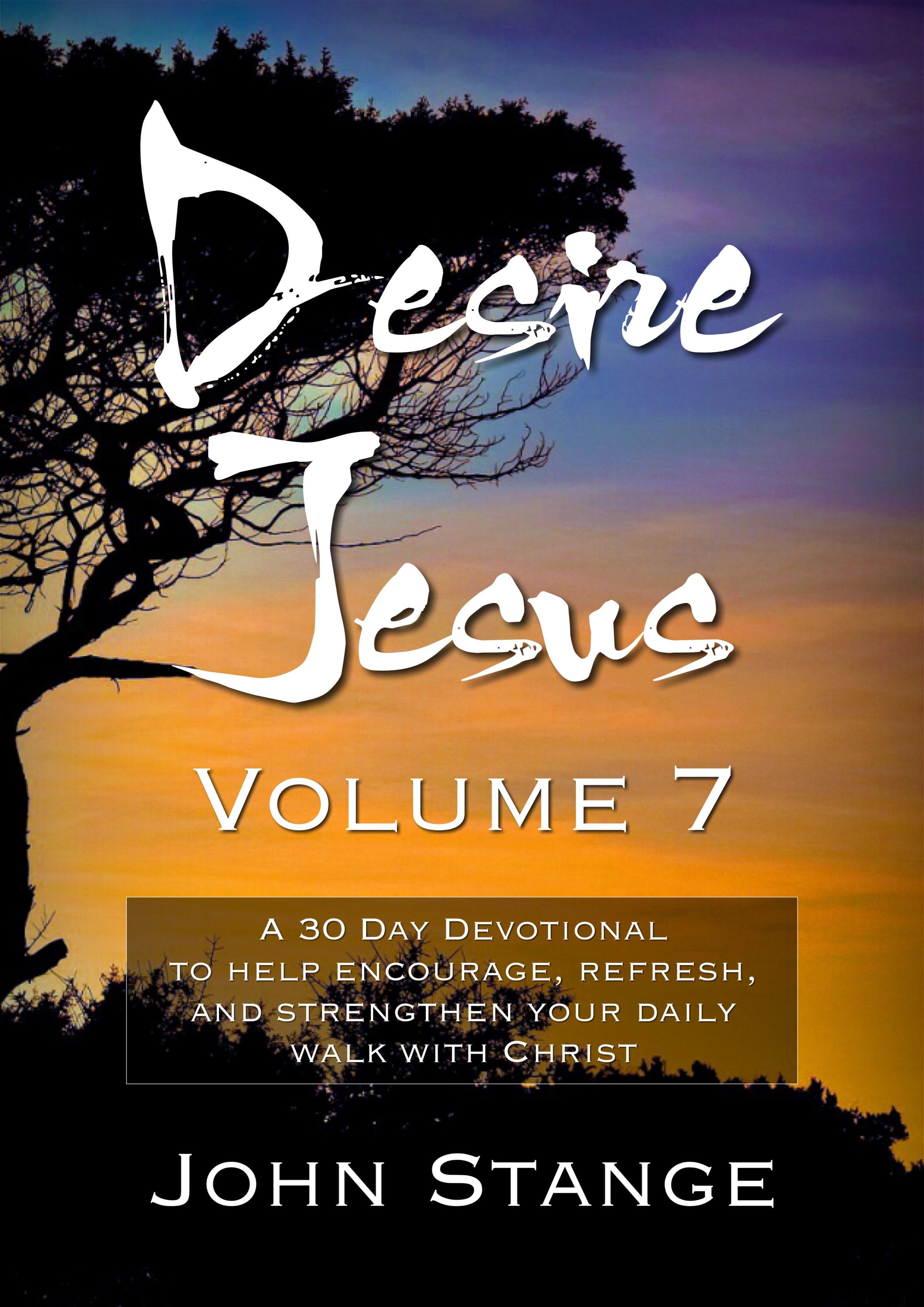 Desire Jesus, Volume 7