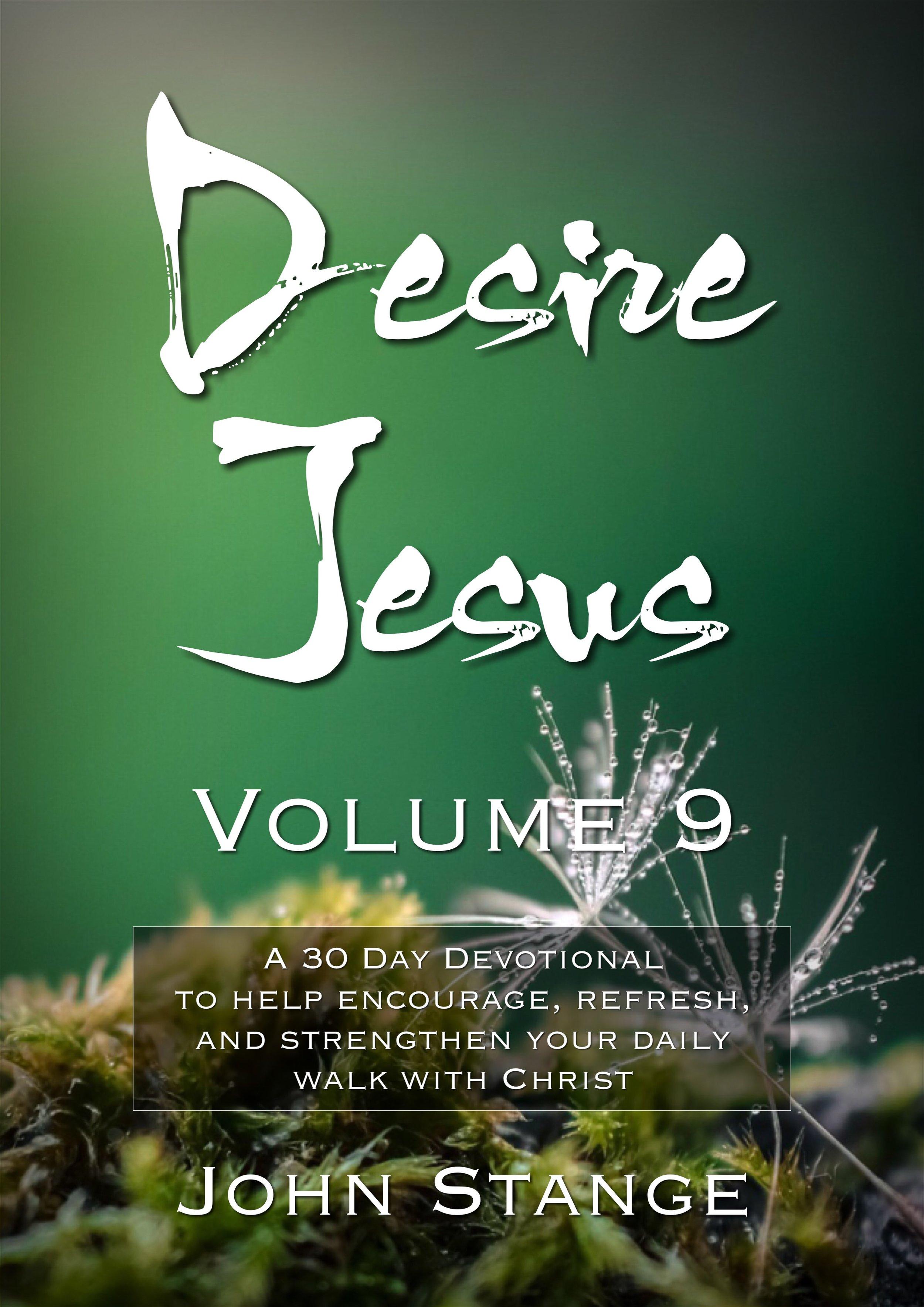 Desire Jesus, Volume 9