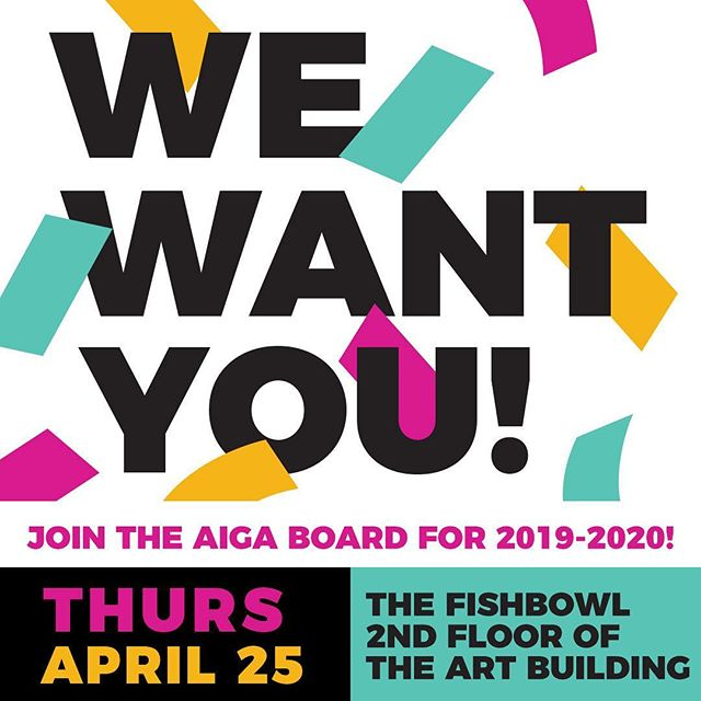 THIS THURSDAY, 6-9PM, End of the year celebration and free pizza! We're looking for new board members for AIGA in the 2019/2020 school year. If you're looking for an amazing way to grow your network, meet new friends, get involved with school and boost your resume, come to the party and tell us which position you want to be considered for! We're looking for a President, Vice President, Graphic Designer, Marketing Coordinator and Secretary/Treasurer. Must a freshman-sophomore. Come hang with us even if you're just celebrating the end of the year with other graphic designers!