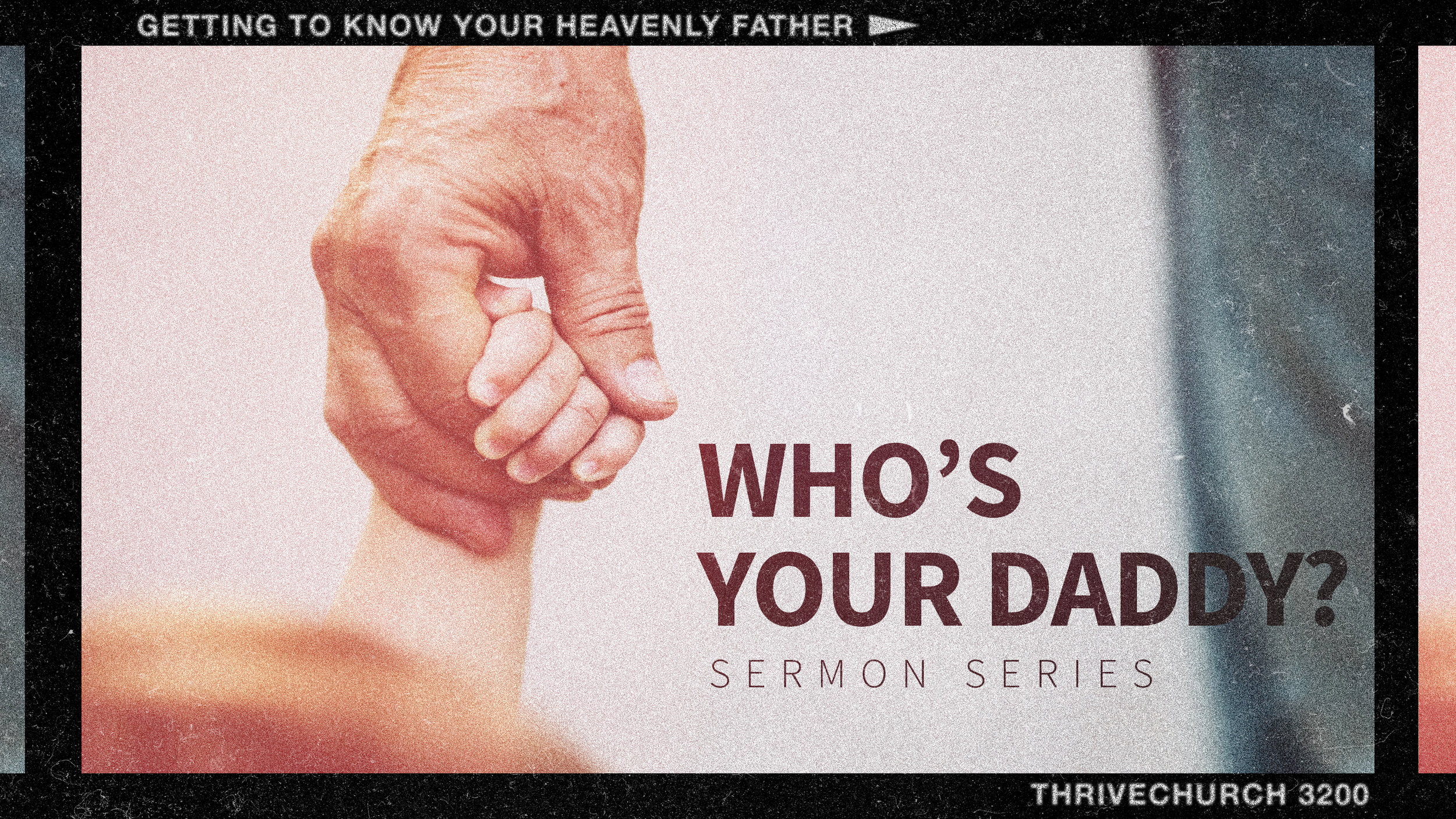 Who's Your Daddy Sermon Serires