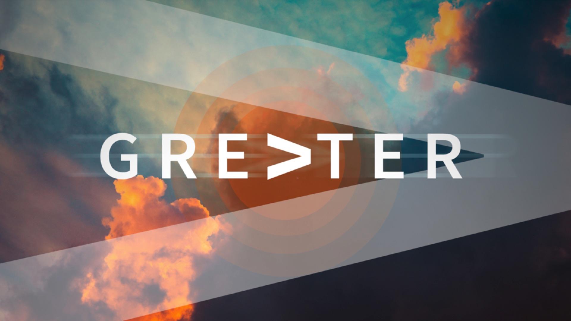 Greater Sermon Series.jpg