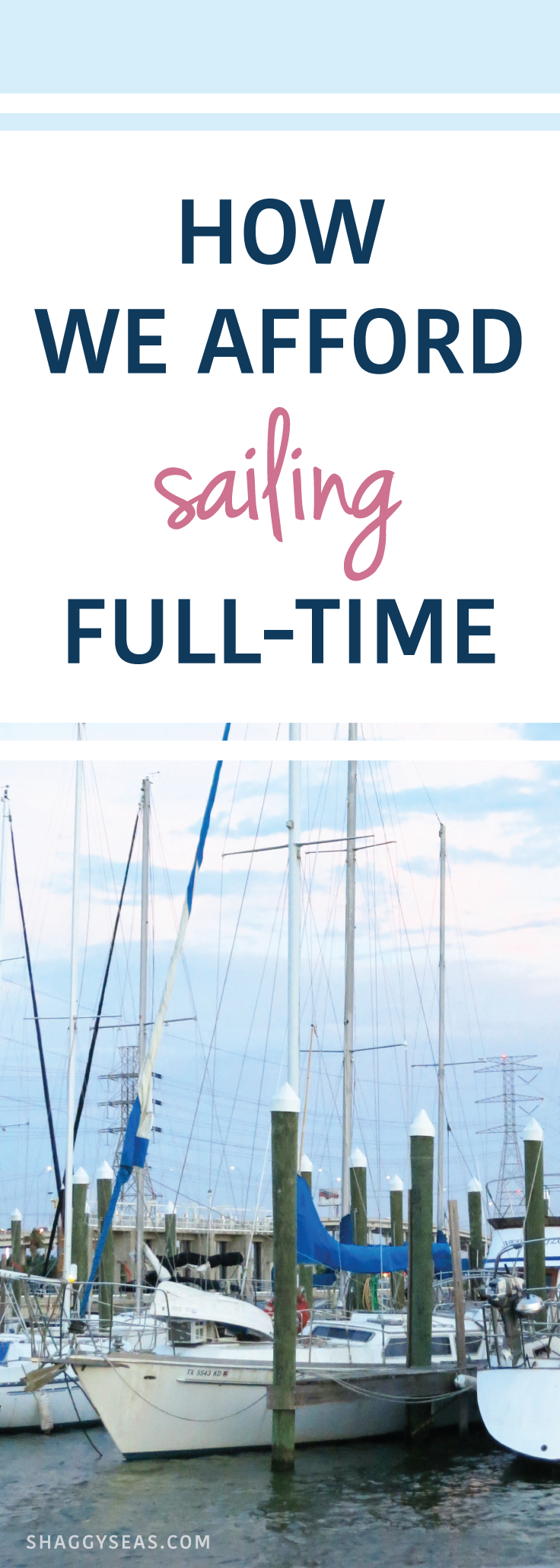 How We Afford Sailing Full-Time - ShaggySeas. Have you ever wondered if you could afford to travel full-time? Learn how two twenty-somethings afford to sail the world while working online. Who knows? Maybe you could do it too! :)