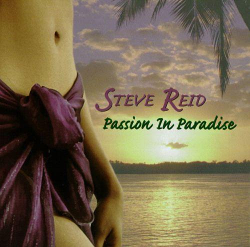 "STEVE REID - ""Passion In Paradise"""