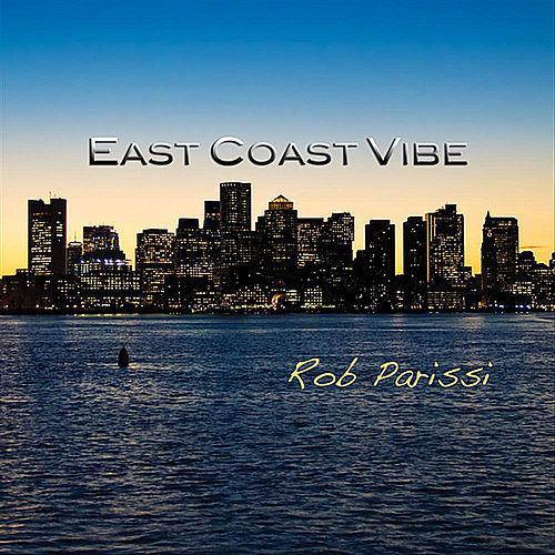 "ROB PARISSI - ""East Coast Vibe"""