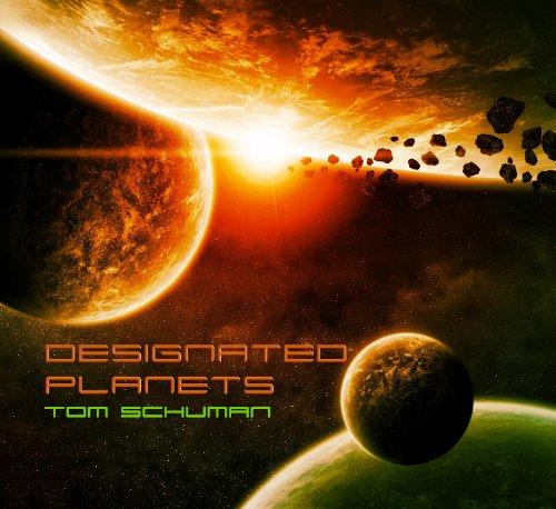 "TOM SCHUMAN - ""Designated Planets"""
