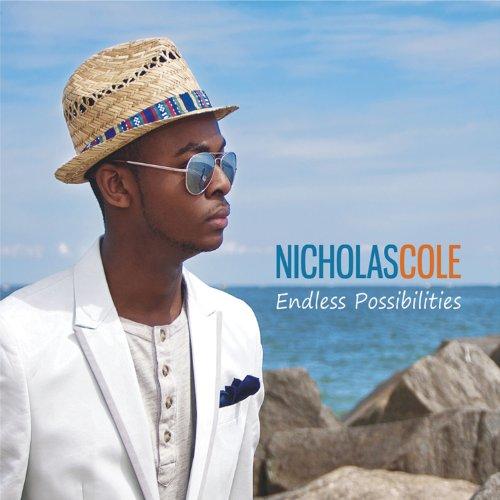 "NICHOLAS COLE - ""Endless Possibilities"""