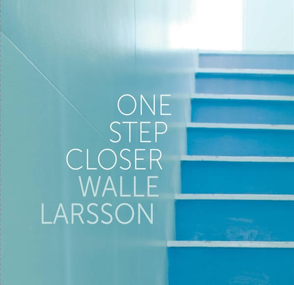 """WALLE LARSSON - """"One Step Closer"""""""