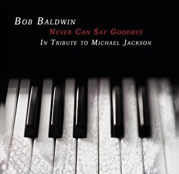 "BOB BALDWIN - ""Never Can Say Goodbye"""