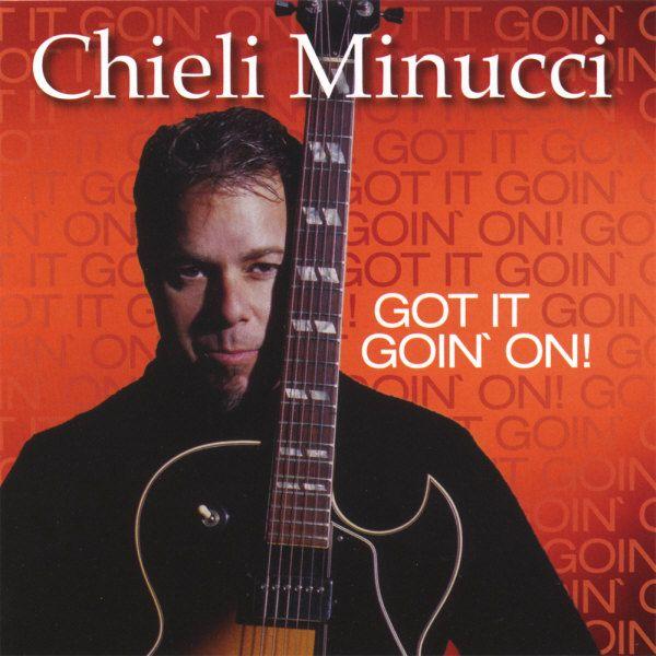 """CHIELI MINUCCI - """"Got It Goin' On"""""""