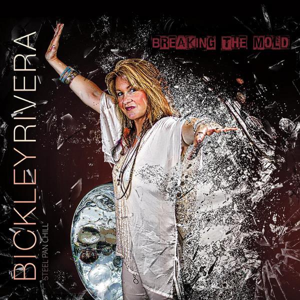 "BICKLEY RIVERA - ""Breaking The Mold"""