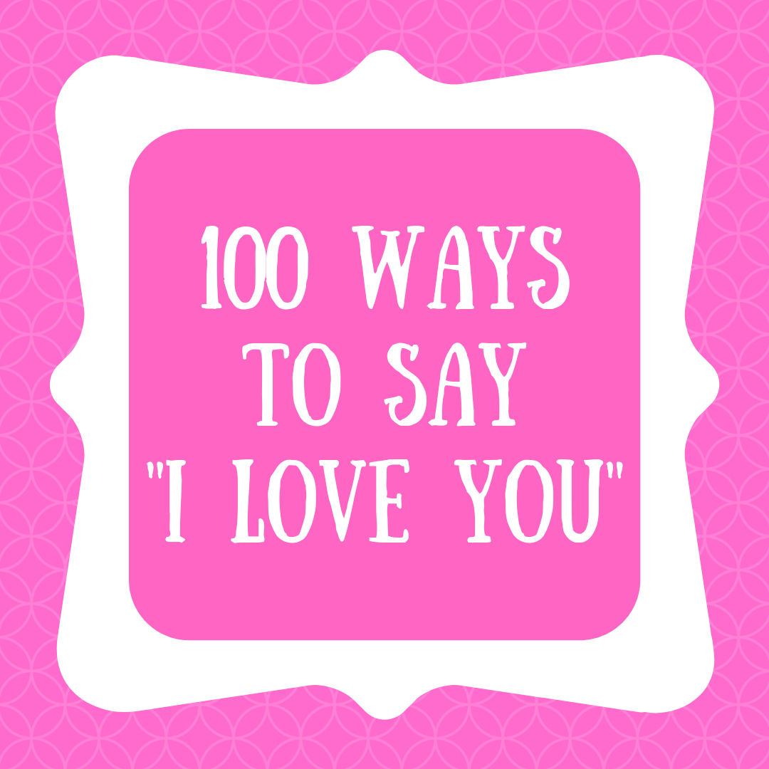 100 Ways to Say _I Love You_.png