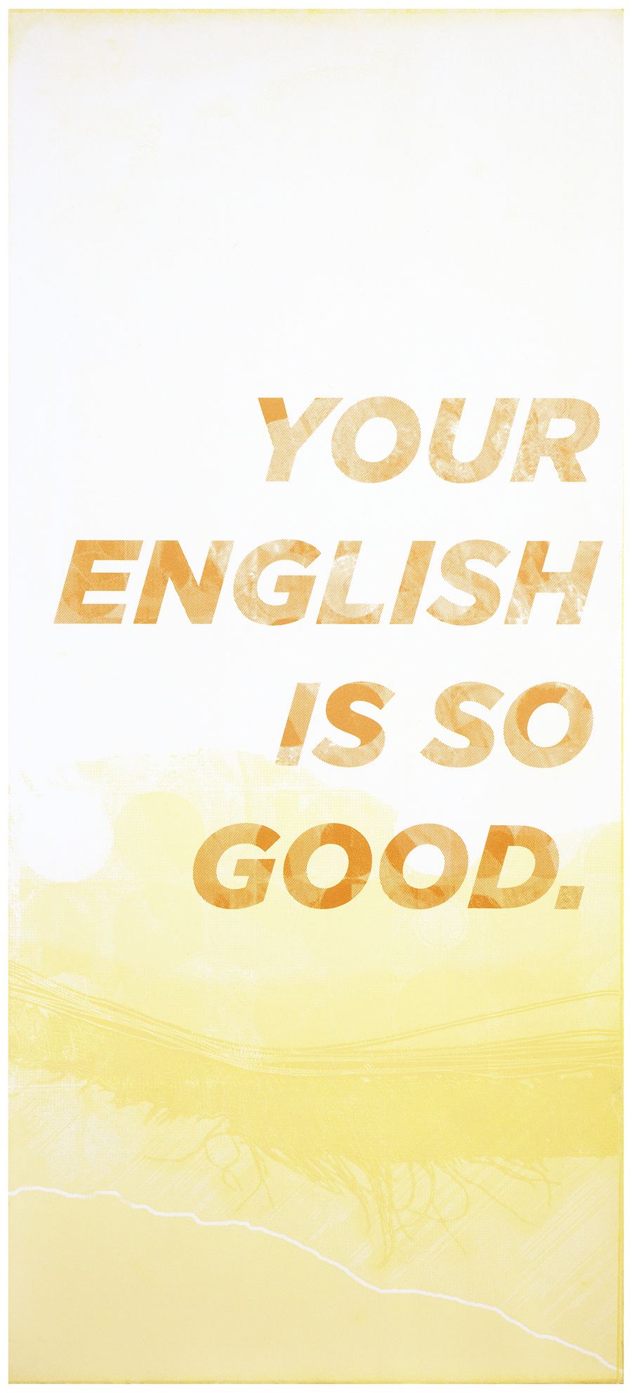 Your English is So Good