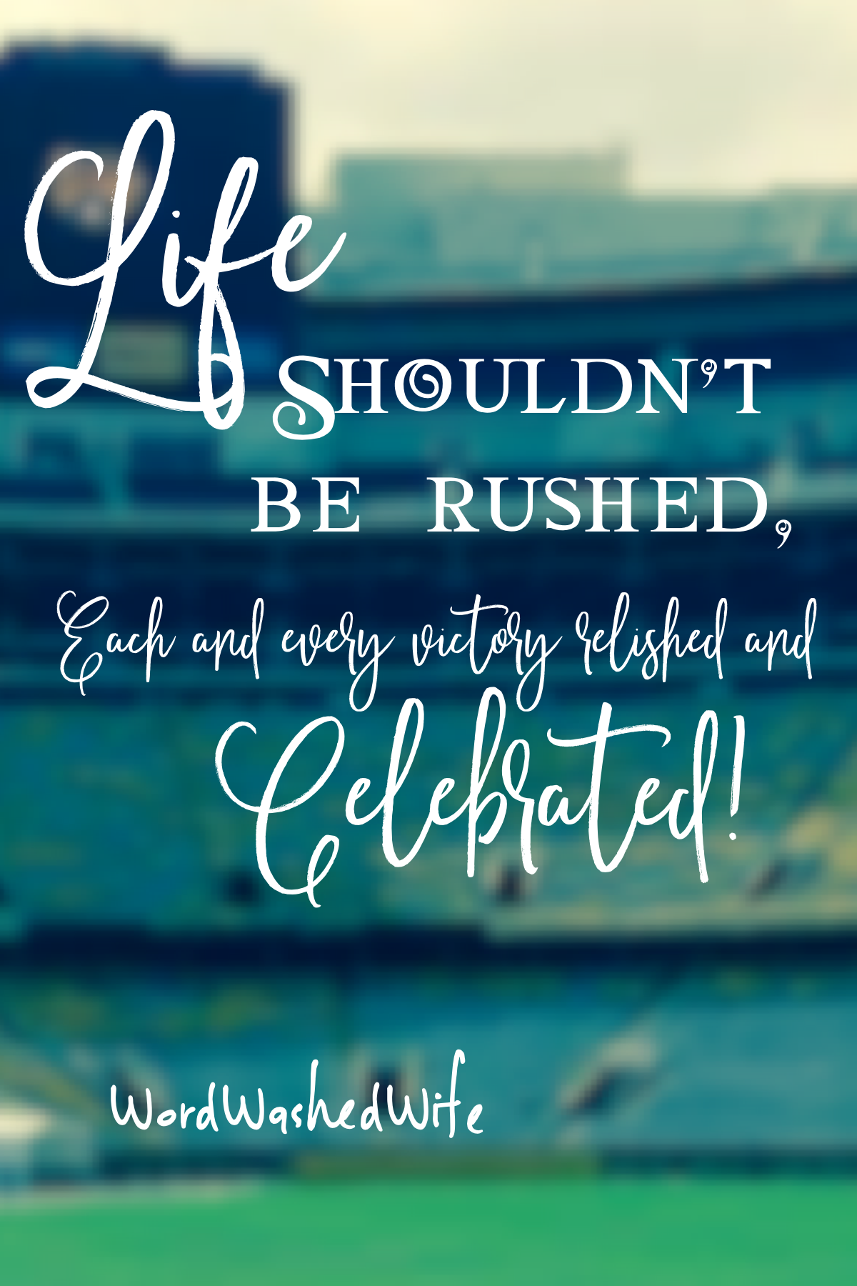 Life must be Celebrated!