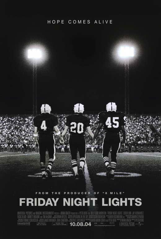 Friday Night Lights   Producer: Brian Grazer Director: Peter Berg