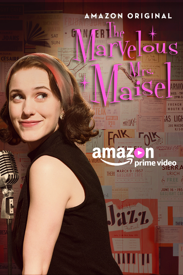 The Marvelous Mrs. Maisel   Creator/Director: Amy Sherman-Palladino, Starring Rachel Brosnahan  *Period Piece Set in 1950s