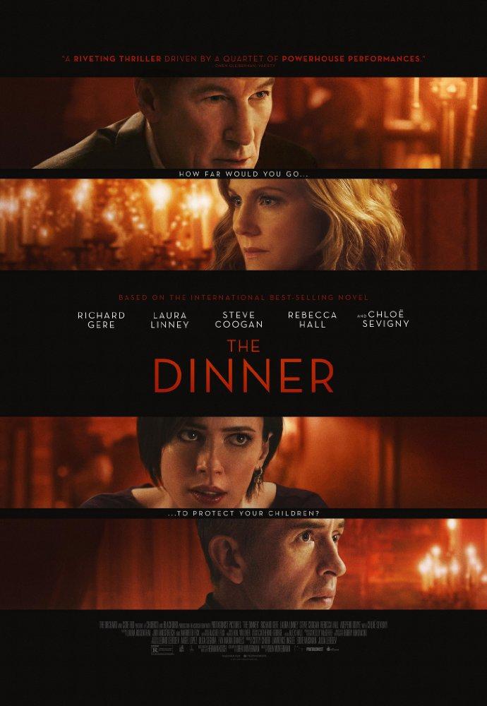 The Dinner  Feature Film Director: Oren Moverman Starring: Richard Gere, Chloë Sevigny, Laura Linney, and Steven Coogan