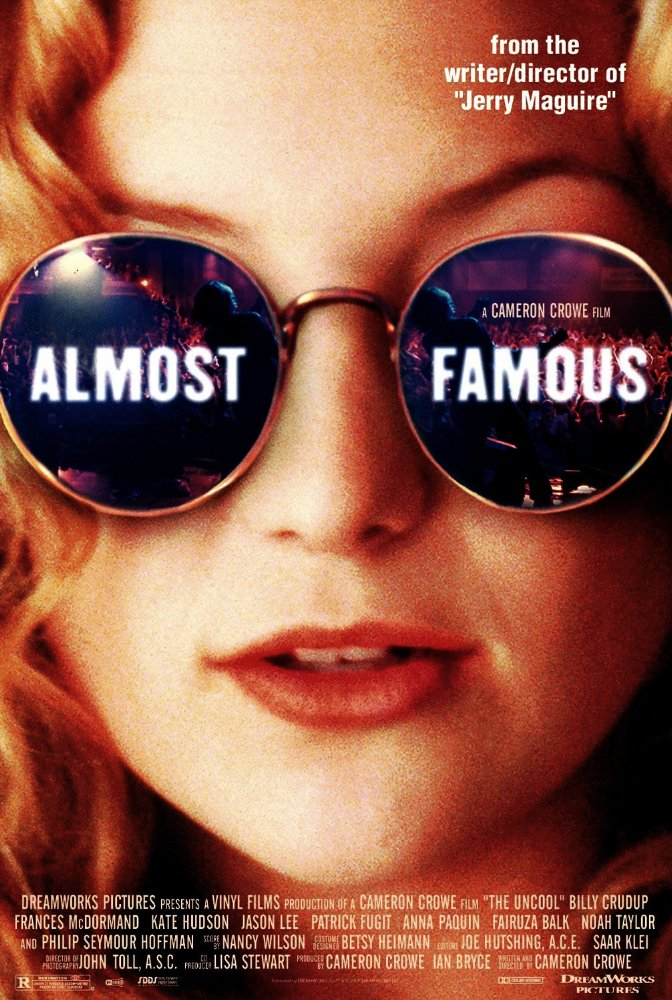 Almost Famous  Director:   Cameron Crowe Producer: Ian Bryce *Period piece set in early 1970s Starring Billy Crudup, Frances McDormand, Kate Hudson and Philip Seymour Hoffman