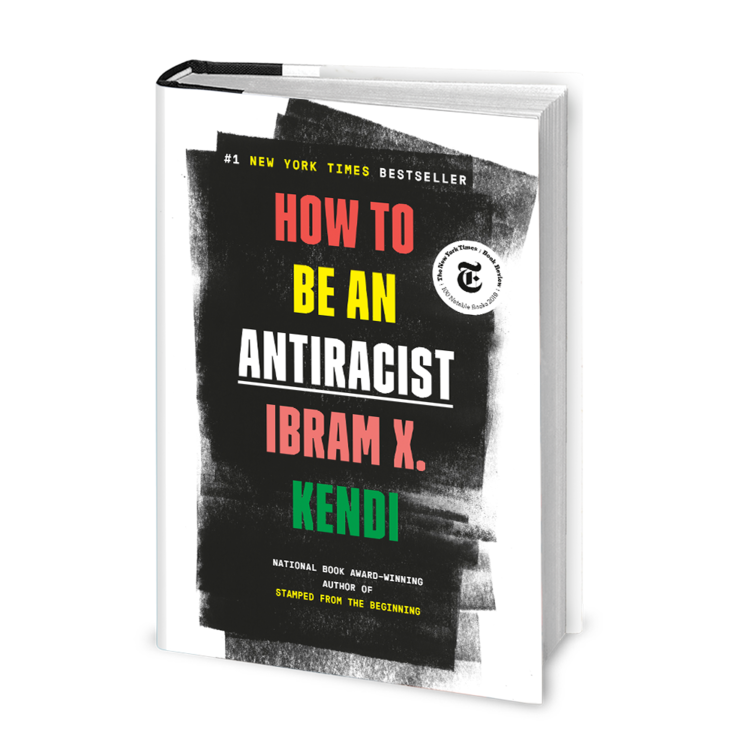 """""""How To Be An Antiracist"""" by Ibram X. Kendi"""